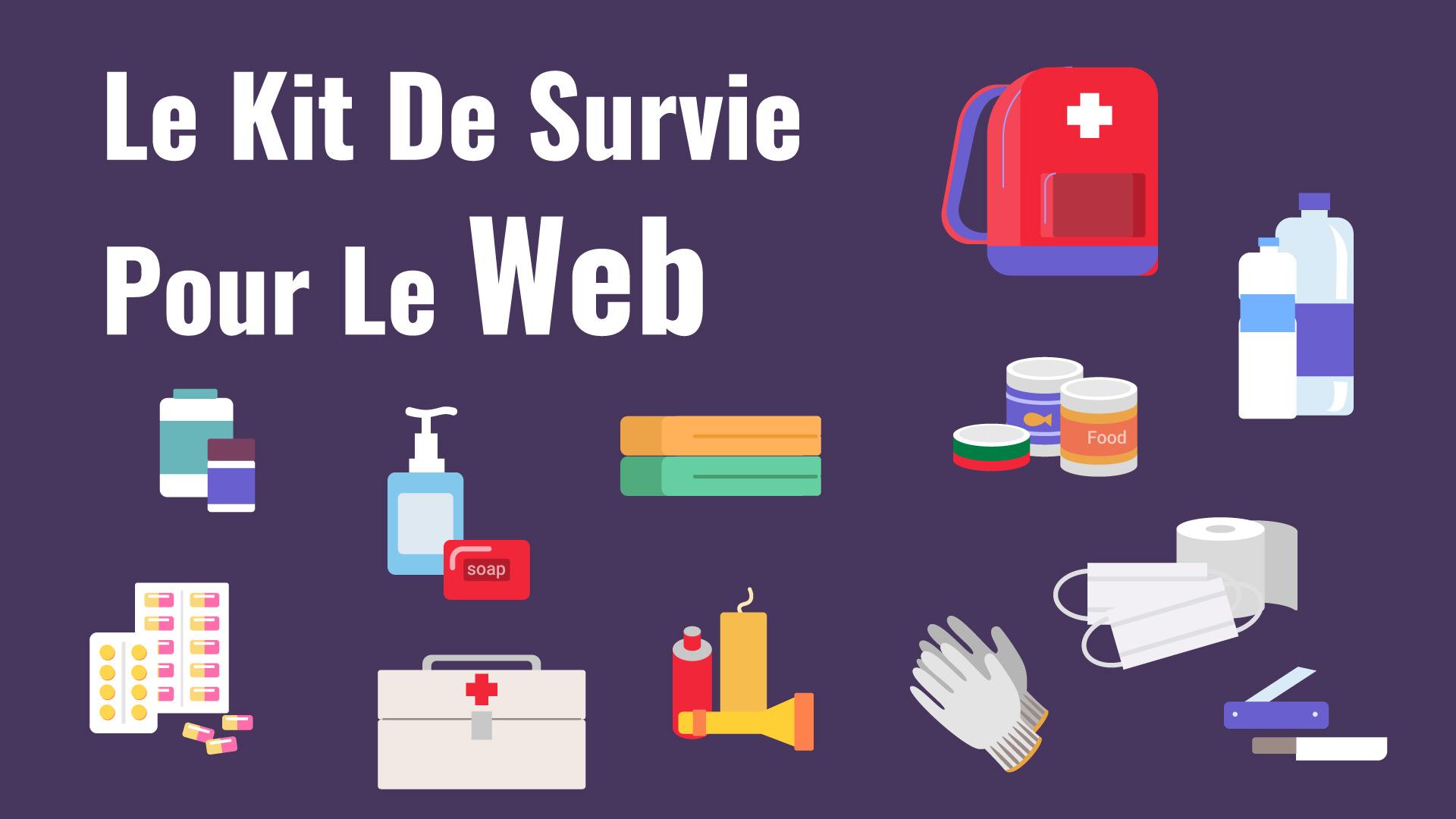 Le kit de survie pour le web